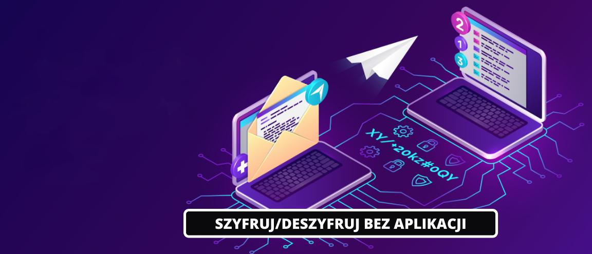 Szyfruj i deszyfruj dokumenty bez aplikacji!