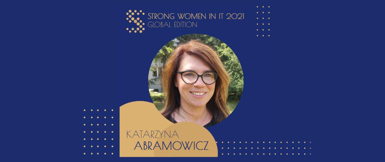 Kasia Abramowicz została jedną z 200 liderek wyróżnionych w raporcie Strong Women in IT 2021
